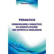 Pedagogie. Comunicarea didactica cu exemplificari din stiintele biologice