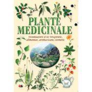 Plante medicinale (Recunoastere si uz terapeutic, alimentar, aromatizant, cosmetic)
