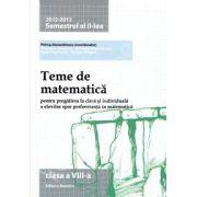 Teme de matematica clasa a VIII-a, semestrul al II-lea (2012-2013). Pregatirea la clasa si individuala a elevilor