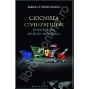 Ciocnirea civilizatiilor si refacerea ordinii mondiale