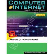 Computer si internet fara profesor  volumul 8