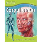 Corpul uman. Exploreaza - descopera - invata