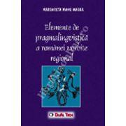 Elemente de pragmalingvistica a romanei vorbite regional