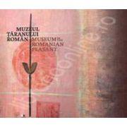 Muzeul Taranului Roman ( Editie bilingva)