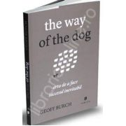 The way of the dog. Arta de a face succesul inevitabil