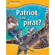 Patriot sau pirat? Exploreaza - descopera - invata