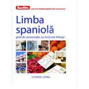 Limba spaniola. Ghid de conversatie, cu dictionar bilingv