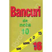 Bancuri de nota zece. Numarul 16