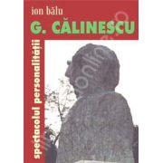 George Calinescu, spectacolul personalitatii