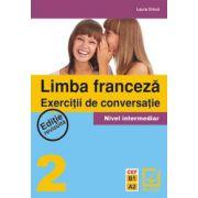 Limba Engleza. Exercitii de conversatie - Nivel intermediar 2 (CEF - B1, A2)
