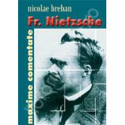 Friedrich Nietzsche. Maxime comentate
