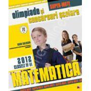 Matematica. Olimpiade si concursuri scolare 2012. Clasele IV-VI