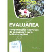 Bacalaureat 2013, limba romana. Evaluarea competentelor de comunicare orala