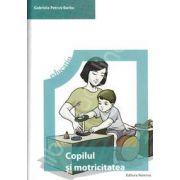 Copilul si motricitatea. Program de educatie neuromotorie