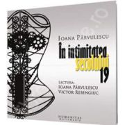 In intimitatea secolului 19 (Voce audiobook: Victor Rebengiuc)