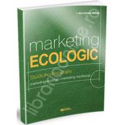 Marketing ecologic. Studiul comparativ marketing ecologic - marketing traditional