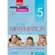 Mate 2000 pentru clasa a V-a. Partea a II-a, INITIERE. Matematica, aritmetica, algebra, geometrie