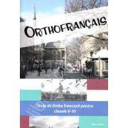 Orthofrancais. Teste de limba franceza pentru clasele V-VI