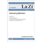 Statutul politistului. Cod 494 (Actualizat 20. 01. 2013)