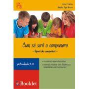 Cum sa scrii o compunere. Tipuri de compuneri pentru clasele 7-8