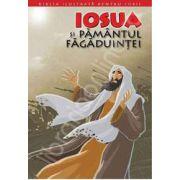 Biblia ilustrata pentru copii. Volumul IV - Iosua si Pamantul Fagaduintei