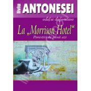 La 'Morrison Hotel'. Povestiri de pana azi.