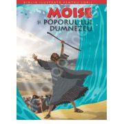 Biblia ilustrata pentru copii. Volumul III - Moise si poporul lui Dumnezeu