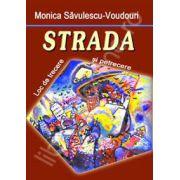 Strada ( Monica Savulescu-Voudouri)