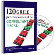 CD - 120 de grile pentru examenul de consultant fiscal 2012
