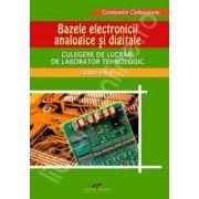 Bazele Electronicii Analogice si Digitale. Culegere de lucrari de laborator tehnologic clasa a X-a