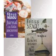 Colectia, Fanus Neagu. Jurnal cu fata ascunsa si Asfintit de Europa, rasarit de Asie