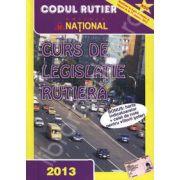 Curs de legislatie rutiera 2013 (Bonus: harta indicatoarelor si caiet de note)