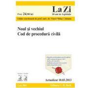 Noul si vechiul Cod de procedura civila 2013 (Actualizat la 10.03.2013) - Cod 501