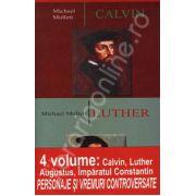 Personaje si vremuri controversate. 4 volume. Imparatul Constantin. Calvin. Luther. Augustus