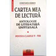 Cartea mea de lectura - Antologie de literatura universala (Pentru clasele V-VIII)