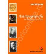 Antropogeografie - O abordare diacronica. Editia a II-a