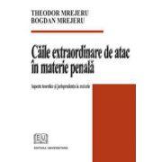 Caile extraordinare de atac in materie penala - Aspecte teoretice si jurisprudenta in materie