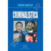Criminalistica (Florin Ionescu)