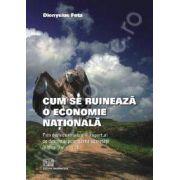 Cum se ruineaza o economie nationala (Prin dezindustrializare, importuri pe datorie si polarizarea societatii in bogat si saraci)