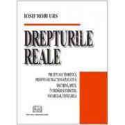 Drepturile reale (Prezentare teoretica, prezentare practico - aplicativa: Doctrina, spete, intrebari si exercitii, vocabular, teste grila)
