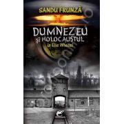 Dumnezeu si Holocaustul la Elie Wiesel