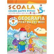 Geografia pentu cei mici. Activitati pentru copiii de la 5 la 6 ani - carte cu jocuri