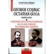 George Cosbuc, Octavian Goga - pagini alese (Continuitatea romantismului si a clasicismului in literatura romana)