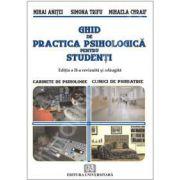 Ghid de practica psihologica pentru studenti. Editia a II-a
