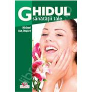 Ghidul sanatatii tale (editie color)