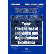 Increderea organizationala. Trust: The bedrock of individual and organizational excellence.