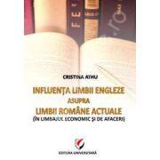 Influenta limbii engleze asupra limbii romane actuale (In limbajul economic si de afaceri)