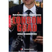 Londongrad - povestea incredibila a oligarhilor rusi