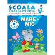 Mare-Mic. Activitati pentru copiii de la 1 la 2 ani - carte cu jocuri