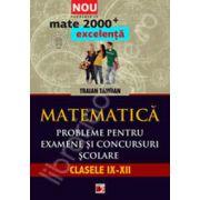 Matematica. Probleme pentru olimpiade si concursuri scolare 2013. Clasele IX-XII